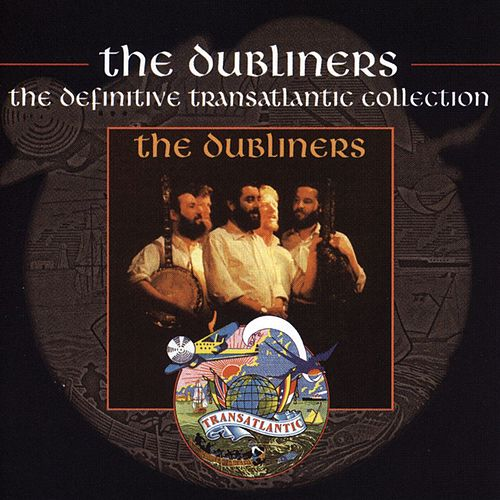 Play & Download The Dubliners - The Definitive Transatlantic Collection by Dubliners | Napster