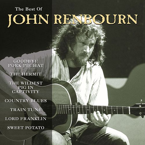 Play & Download The Best of John Renbourn by Various Artists | Napster
