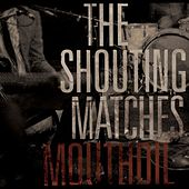 Mouthoil by The Shouting Matches