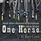 One Horse (Radio Edit) [feat. Bart Crow] by Mark Allan Atwood
