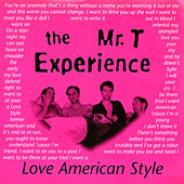 Play & Download Love American Style by Mr. T Experience | Napster