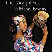 Play & Download African Beauty by The Mosquitoes | Napster