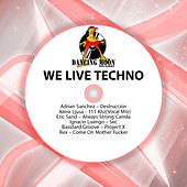We Live Techno by Various Artists