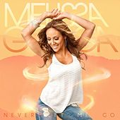 Play & Download Never Let Me Go by Melissa Gorga | Napster