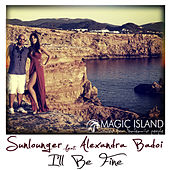 Play & Download I'll Be Fine by Sunlounger | Napster