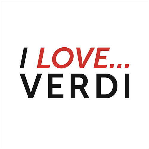 Play & Download I love Verdi by Various Artists | Napster
