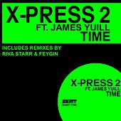 Play & Download Time by X-Press 2 | Napster