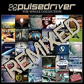 Play & Download The Single Collection (Remixed) by Pulsedriver | Napster