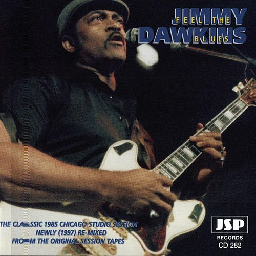 Feel The Blues by Jimmy Dawkins