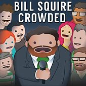 Crowded by Bill Squire