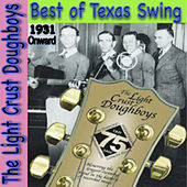 Play & Download Best of Texas Swing: 1931 Onward by The Light Crust Doughboys | Napster
