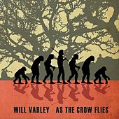 As the Crow Flies by Will Varley