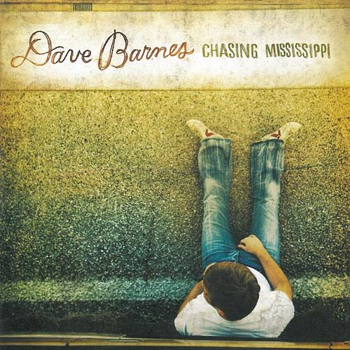 Play & Download Chasing Mississippi by Dave Barnes | Napster
