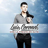 Play & Download Con la Frente en Alto by Luis Coronel | Napster