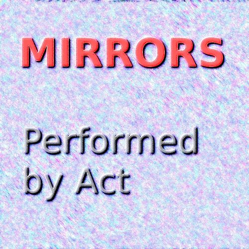 Play & Download Mirrors by ACT | Napster