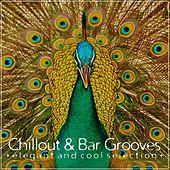 Play & Download Chillout & Bar Grooves (Elegant and Cool Selection) by Various Artists | Napster