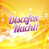 Play & Download Discofox Nacht! by Various Artists | Napster