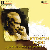 Golden Raga Collection Pandit Bhimsen Joshi by Pandit Bhimsen Joshi