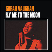 Fly Me to the Moon by Sarah Vaughan