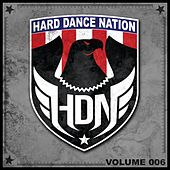 Play & Download Hard Dance Nation, Vol. 6 by Various Artists | Napster