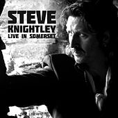 Play & Download Live In Somerset by Steve Knightley | Napster