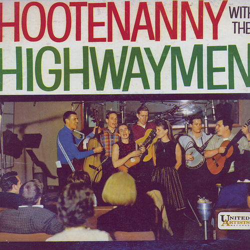 Play & Download Hootenanny With The Highwaymen by The Highwaymen | Napster