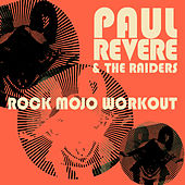 Play & Download Rock Mojo Workout by Paul Revere & the Raiders | Napster
