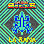 Play & Download La Rana by Systema Solar | Napster