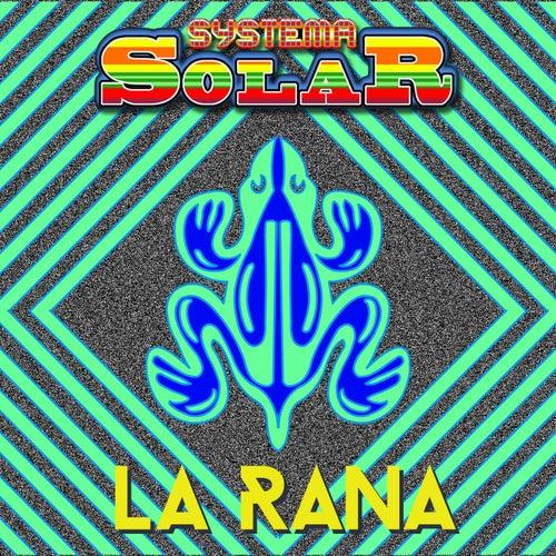 Play & Download La Rana by Systema Solar | Napster