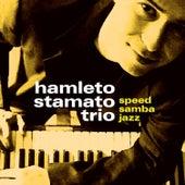 Play & Download Speed Samba Jazz 1 by Hamleto Stamato Trio | Napster