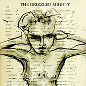 Play & Download The Grizzled Mighty by The Grizzled Mighty | Napster
