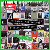 Play & Download The Cherry Red Records Singles Collection - Part 4 by Various Artists | Napster