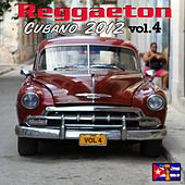 Play & Download Reggaeton Cubano 2012 Vol. 4 by Various Artists | Napster