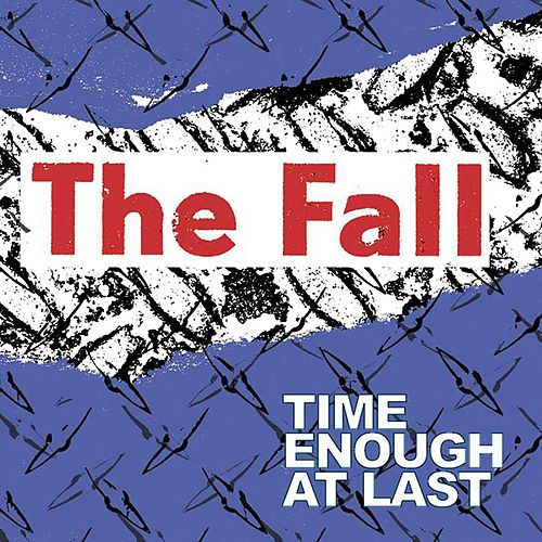 Play & Download Time Enough At Last by The Fall | Napster