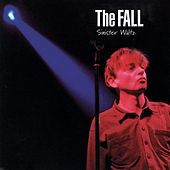 Sinister Waltz by The Fall
