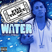 Water by Fixx Ticket