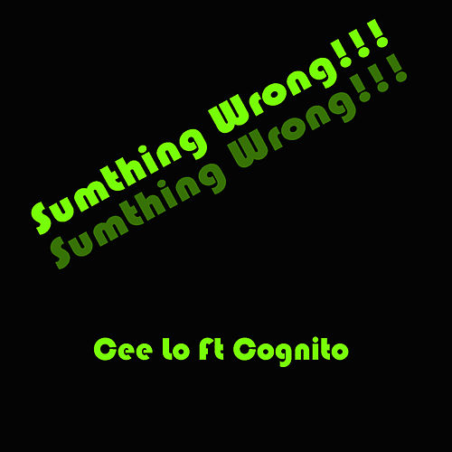 Play & Download Something Wrong by CeeLo Green | Napster