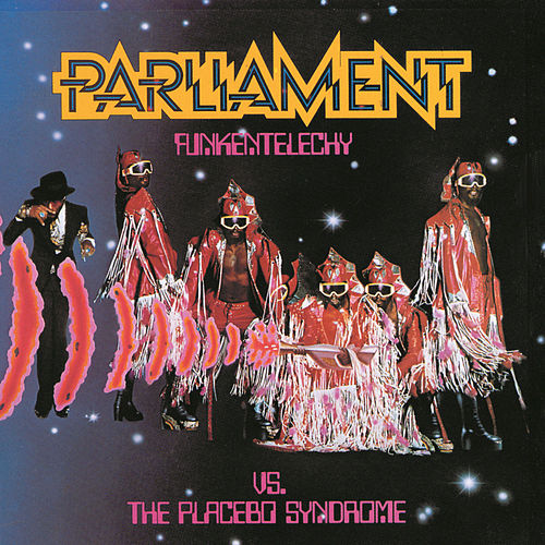 Play & Download Funkentelechy Vs. The Placebo Syndrome by Parliament | Napster
