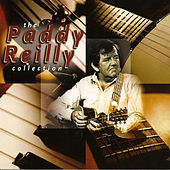 The Paddy Reilly Collection by Paddy Reilly