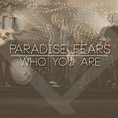Play & Download Who You Are by Paradise Fears | Napster