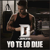 Play & Download Yo Te Lo Dije by J Balvin | Napster