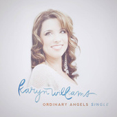 Play & Download Ordinary Angels by Karyn Williams | Napster