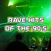 Rave Hits of the 90's by Various Artists