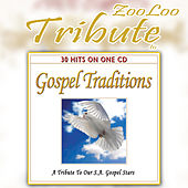 Gospel Traditions - A Tribute to Our South African Stars by Zooloo