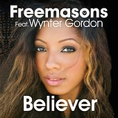 Play & Download Believer (Club Mixes) by The Freemasons | Napster