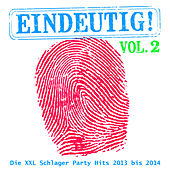 Play & Download Eindeutig! - Die XXL Schlager Party Hits 2013 bis 2014, Vol. 2 by Various Artists | Napster