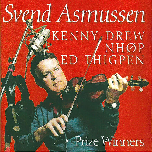 Play & Download Prize Winners (feat. Niels-Henning Ørsted Pedersen & Kenny Drew) by Svend Asmussen | Napster