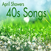Play & Download 40s Songs - April Showers by Music-Themes | Napster