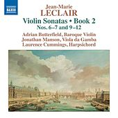 Play & Download Leclair: Violin Sonatas, Op. 2, Nos. 6, 7 & 9-12 by Adrian Butterfield | Napster