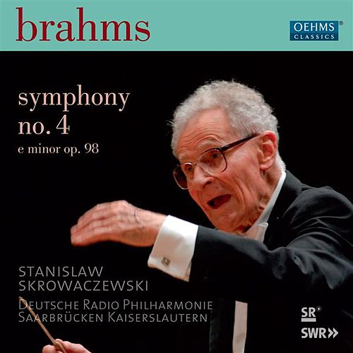 Play & Download Brahms: Symphony No. 4 in E Minor, Op. 98 by German Radio Saarbrucken-Kaiserslautern Philharmonic Orchestra | Napster